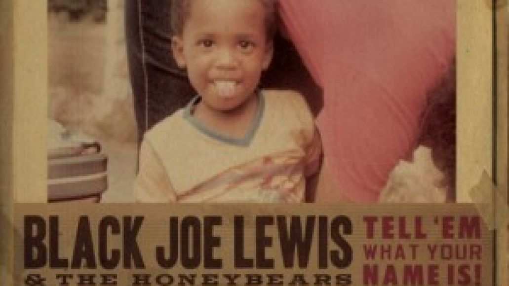 black joe lewis the honeybears tell em what your name is cover 300x300 CoS Year End Report: The Top 100 Albums of 09: 75 51