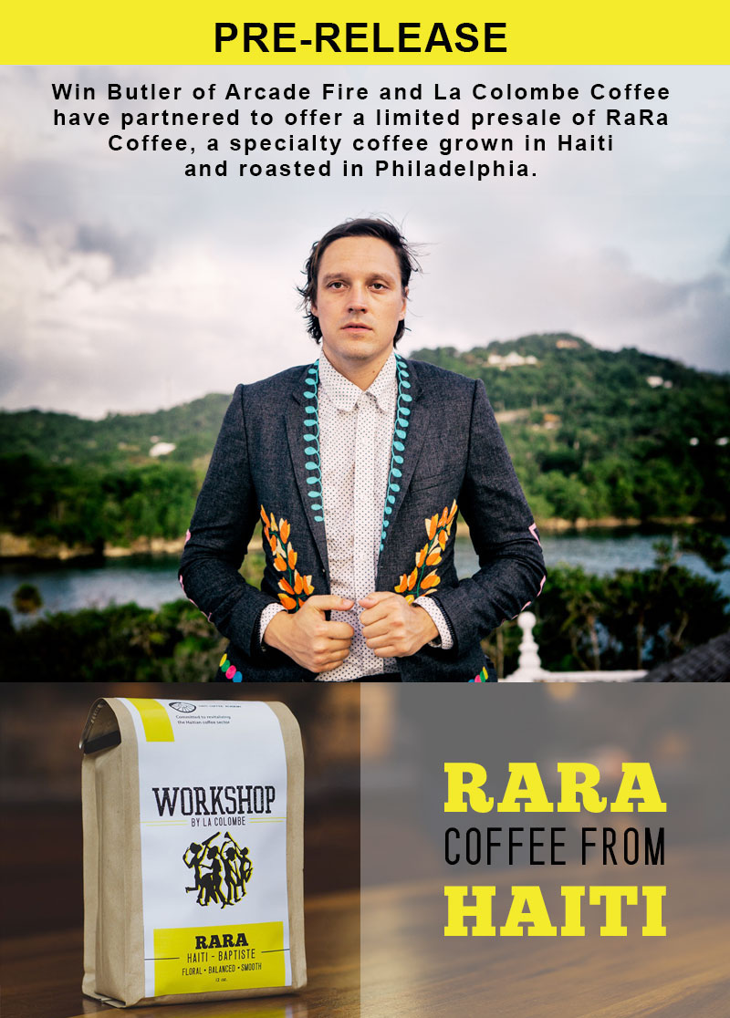 Arcade Fire's Win Butler - RaRa Coffee